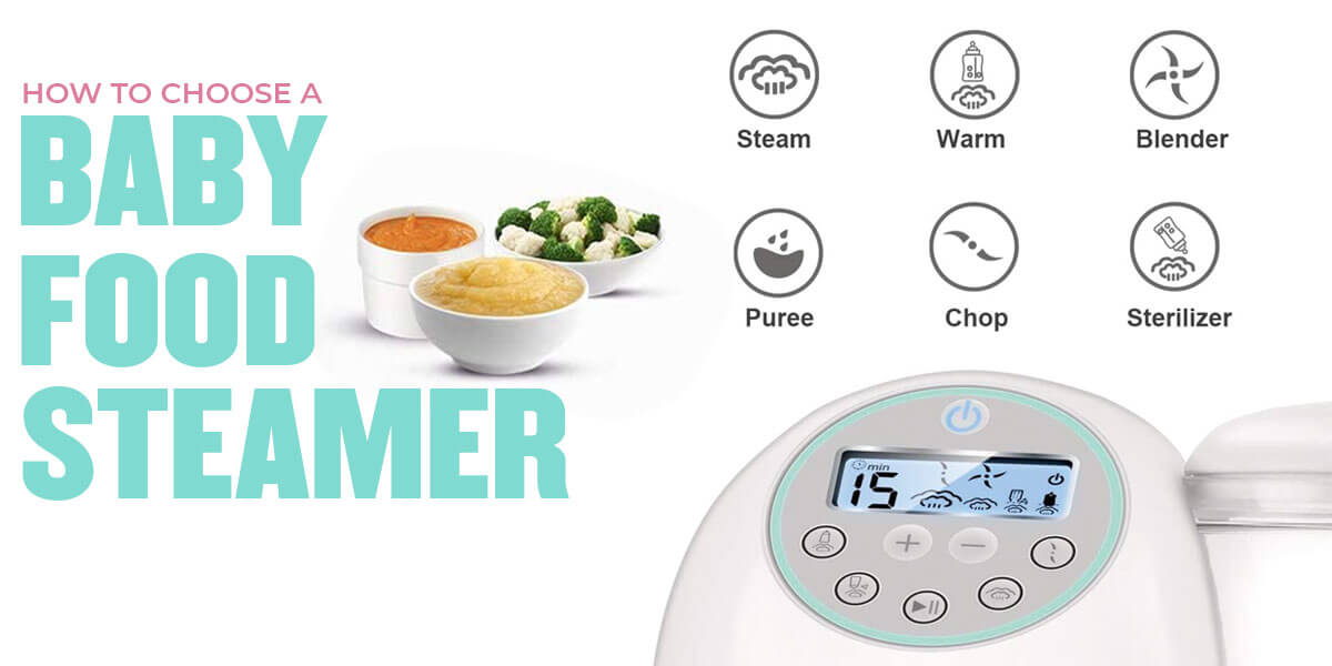 How to Choose the Best Baby Food Steamer