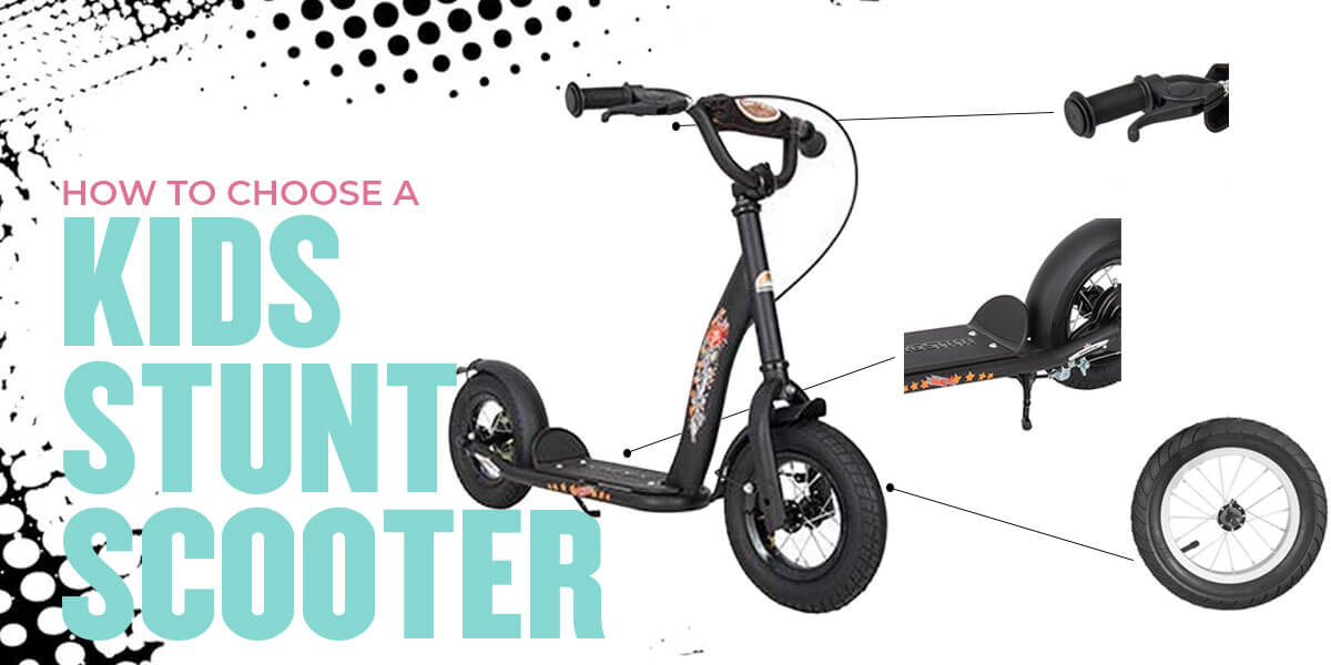 How to Choose the Best Kids Stunt Scooter