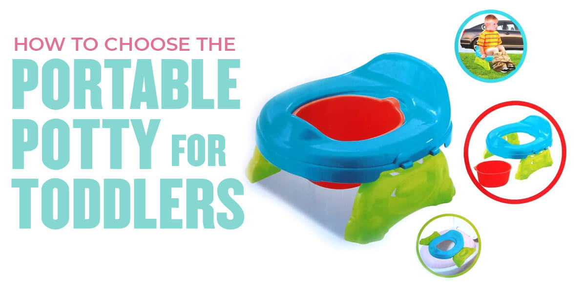 How to Choose a Portable Potty for Toddlers